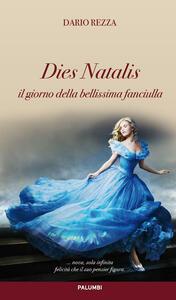 Dies Natalis. Il giorno della bellissima fanciulla