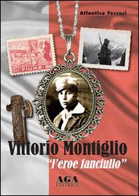 Vittorio Montiglio. L'eroe fanciullo