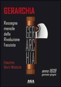 Gerarchia. Anno 1939: Gennaio-Giugno
