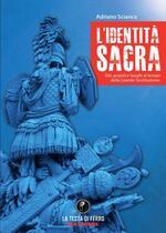 L' identità sacra. Dèi, popoli e luoghi al tempo della Grande Sostituzione