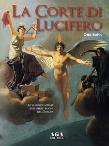 La corte di Lucifero. Un viaggio insieme agli spiriti buoni dell'Europa