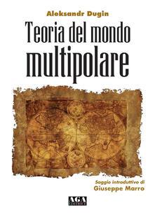 Teoria del mondo multipolare - Aleksandr Dugin - copertina