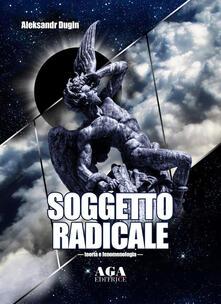 Listadelpopolo.it Soggetto radicale. Teoria e fenomenologia Image