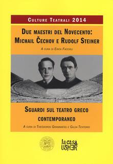 Camfeed.it Due maestri del Novecento: Michail Cechov e Rudolf Steiner. Sguardi sul teatro greco contemporaneo. Culture teatrali 2014 Image