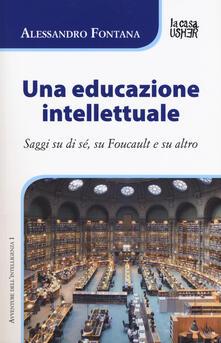 Antondemarirreguera.es Una educazione intellettuale. Saggi su di sé, su Foucalt e su altro Image