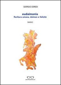 Eudaimonia. Fioritura umana, daimon e felicità