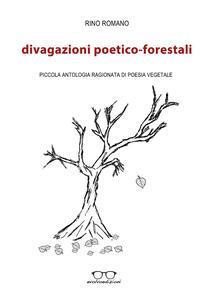 Divagazioni poetico-forestali. Piccola antologia ragionata di poesia vegetale