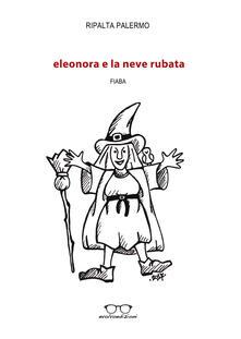 Eleonora e la neve rubata. Ediz. illustrata.pdf