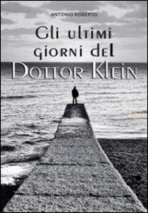 Gli ultimi giorni del dottor Klein