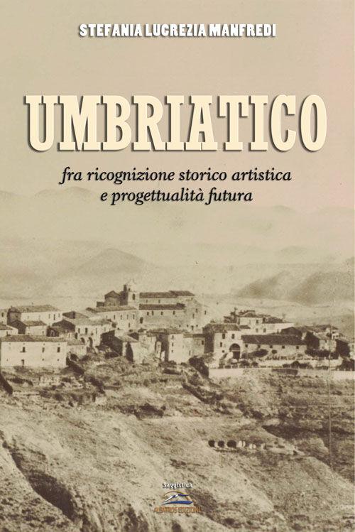 Umbriatico. Fra ricognizione storico artistica e progettualità futura