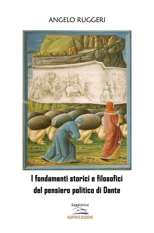 I fondamenti storici e filosofici del pensiero politico di Dante