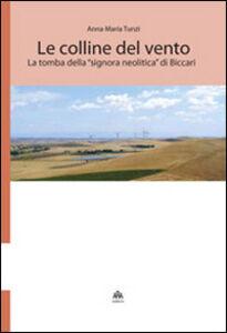 Le colline del vento. La tomba della «signora neolitica» di Biccari