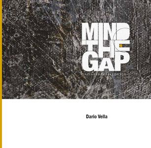 Mind the gap. Dalla strada allo studio. Ediz. multilingue