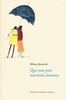 Qui non può trovarmi nessuno - Milena Jesenská - copertina