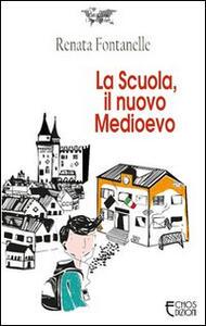 La scuola, il nuovo Medioevo