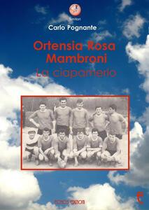 Ortensia Rosa Mambroni. La ciapamerlo