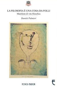 Libro La filosofia è una cosa da folli Daniele Palmieri