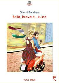 Bella, brava e... russa - Bandiera Gianni - wuz.it