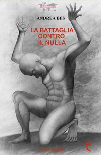 La La battaglia contro il nulla - Bes Andrea - wuz.it