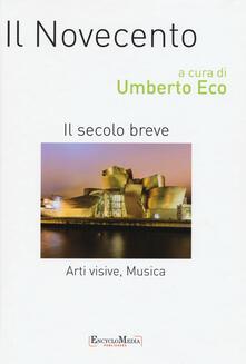 Il Novecento. Il secolo beve. Arti visive, musica. Ediz. a colori - copertina