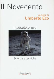 Il Novecento. Scienze e tecniche. Il secolo breve - copertina