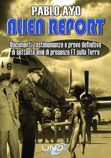 Promoartpalermo.it Alien report. Documenti, testimonianze e prove definitive di Settanta anni di presenze ET sulla terra Image