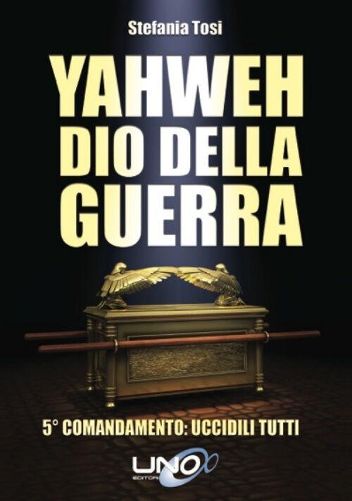 Yahweh dio della guerra. 5º comandamento: uccidili tutti