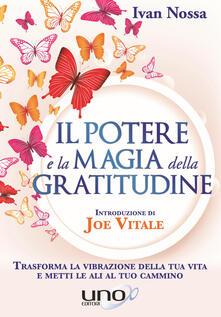 Il potere e la magia della gratitudine - Ivan Nossa - copertina