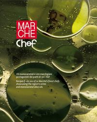 Marche chef. Oli monovarietali e vini marchigiani protagonisti dei piatti di 100 chef. Ediz. italiana e inglese - - wuz.it