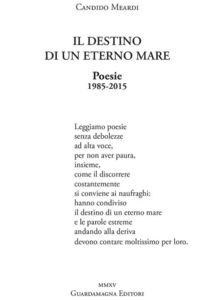 Il destino di un eterno mare. Poesie 1985-2015