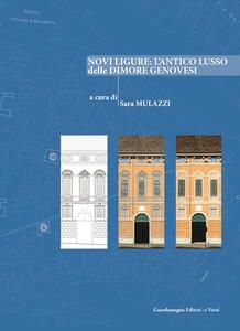 Novi Ligure: l'antico lusso delle dimore genovesi