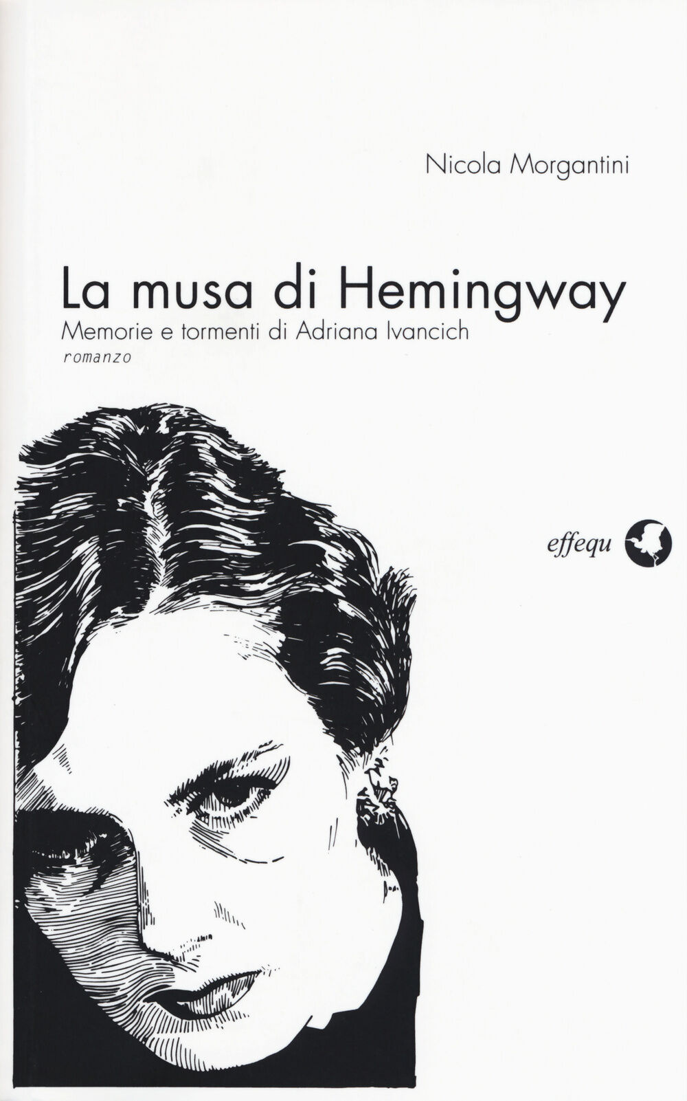La musa di Hemingway. Memorie e tormenti di Adriana Ivancich