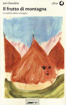 Listadelpopolo.it Il frutto di montagna. La nobiltà della castagna Image
