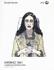 Libro Inferno 1861. Le indicibili traversie del Granduce Tolomei Daniele Marotta