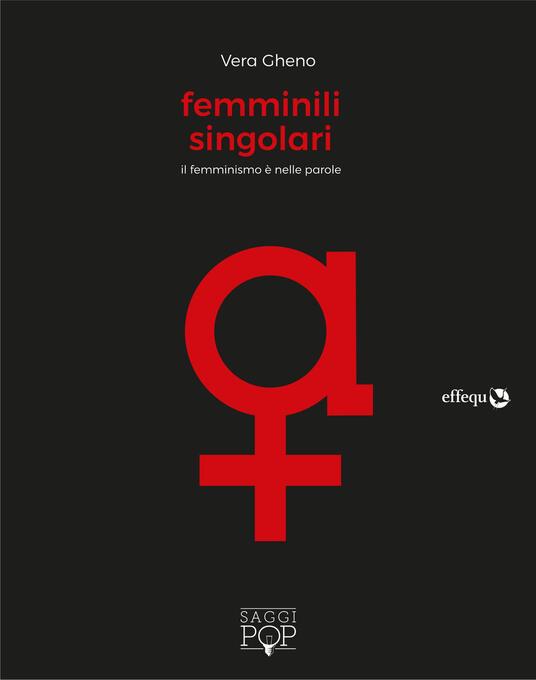 Femminili singolari. Il femminismo è nelle parole - Vera Gheno - copertina