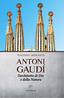 Antondemarirreguera.es Antoni Gaudì. L'architetto di Dio e della natura Image
