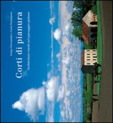 Letterarioprimopiano.it Corti di pianura. Architetture rurali nel paesaggio padano Image
