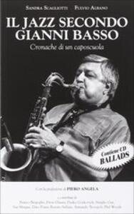 Libro Il jazz secondo Gianni Basso. Cronache di un caposcuola. Con CD Audio Sandra Scagliotti Fulvio Albano