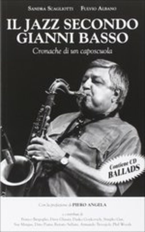 Il jazz secondo Gianni Basso. Cronache di un caposcuola. Con CD Audio