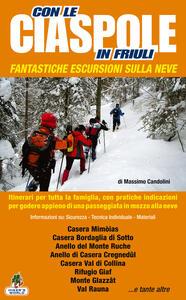 Con le ciaspole in Friuli. 26 escursioni per tutta la famiglia