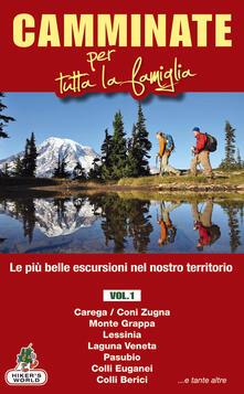 Camminate per tutta la famiglia. Vol. 1: Carega/Coni Zugna, Monte Grappa, Lessinia, Laguna Veneta, Pasubio, Colli Euganei, Colli Berici..pdf