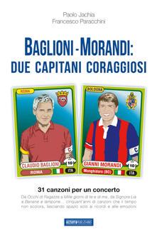Milanospringparade.it Baglioni e Morandi. Due capitani coraggiosi. Racconti di un'avventura cantata Image