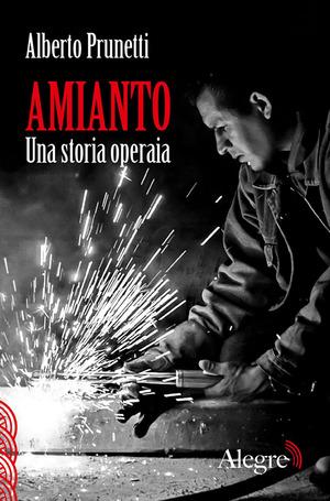Amianto. Una storia operaia