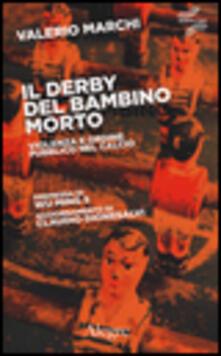 Il derby del bambino morto. Violenza e ordine pubblico nel calcio.pdf