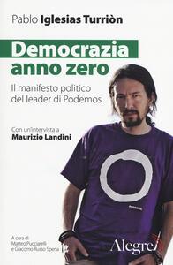 Democrazia anno zero. Il manifesto politico del leader di Podemos