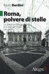 Roma, polvere di stelle. La speranza fallita e le idee per uscire dal declino