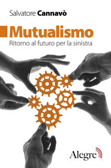 Steamcon.it Mutualismo. Ritorno al futuro per la sinistra Image