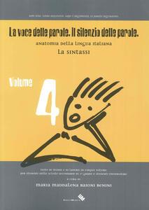La voce delle parole. Il silenzio delle parole. Vol. 4: La sintassi.