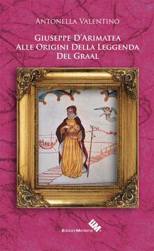 Camfeed.it Giuseppe D'Arimatea. Alle origini della leggenda del Graal Image