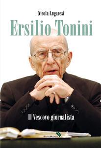 Ersilio Tonini. Il vescovo giornalista. Con DVD-ROM